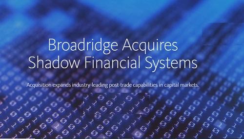 Broadridge acquired Shadow Financial.
